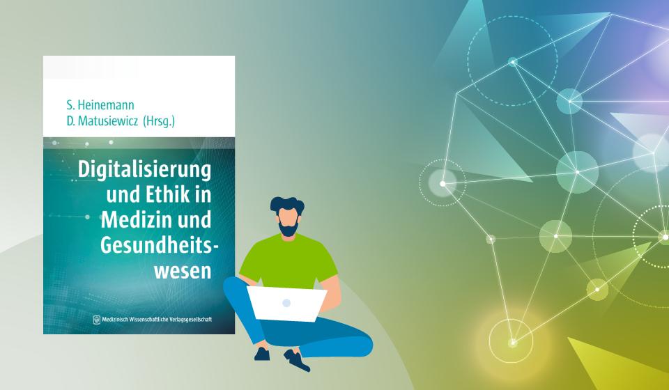 Eine Frage der Ethik: Digitalisierung im Gesundheitswesen