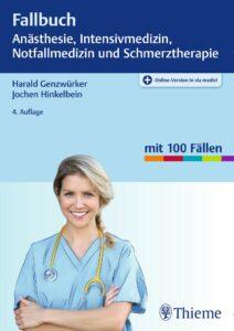 Fallbuch Anästhesie, Intensivmedizin und Notfallmedizin Thieme